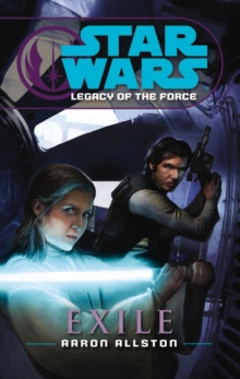 Star Wars: Legacy of the Force IV - Exile, Paperback Book