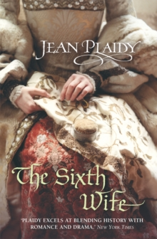 The Sixth Wife : (Tudor Saga), Paperback Book