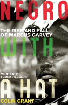 Negro with a Hat : Marcus Garvey, Paperback Book