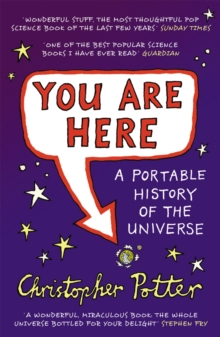 You Are Here A Portable History of the Universe, Paperback Book
