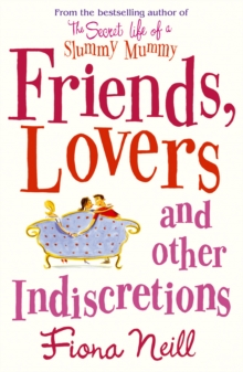 Friends, Lovers and Other Indiscretions, Paperback Book