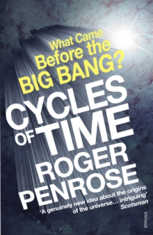 Cycles of Time : An Extraordinary New View of the Universe, Paperback Book