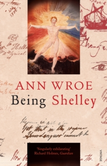 Being Shelley : The Poet's Search for Himself, Paperback Book