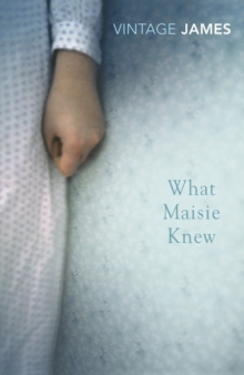 What Maisie Knew, Paperback Book