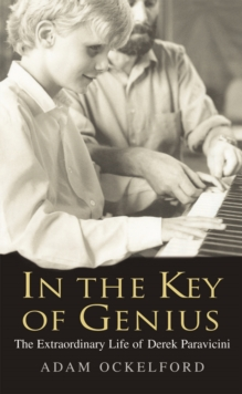 In the Key of Genius : The Extraordinary Life of Derek Paravicini, Paperback Book