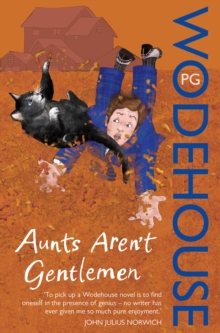 Aunts Aren't Gentlemen : (Jeeves & Wooster), Paperback Book