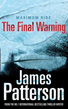 Maximum Ride : The Final Warning, Paperback Book