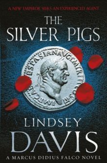 The Silver Pigs : (Falco 1) From the bestselling historical fiction Falco series, Paperback Book