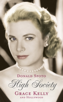 High Society : Grace Kelly and Hollywood, Paperback Book