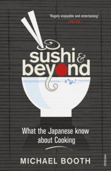Sushi and Beyond : What the Japanese Know About Cooking, Paperback Book