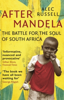 After Mandela : The Battle for the Soul of South Africa, Paperback Book