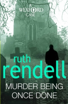 Murder Being Once Done : (A Wexford Case), Paperback Book