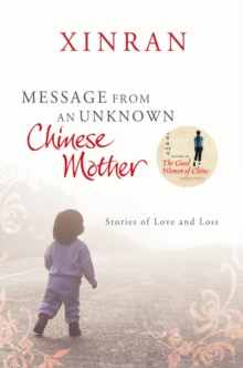 Message from an Unknown Chinese Mother : Stories of Loss and Love, Paperback Book