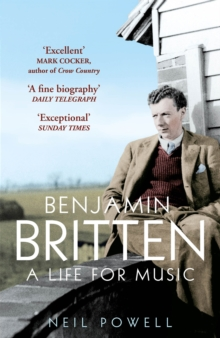 Benjamin Britten : A Life For Music, Paperback Book