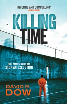 Killing Time : One Man's Race to Stop an Execution, Paperback Book