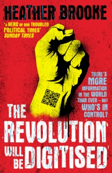 The Revolution will be Digitised : Dispatches from the Information War, Paperback Book