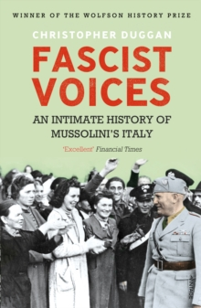 Fascist Voices : An Intimate History of Mussolini's Italy, Paperback Book