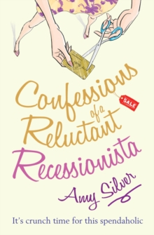 Confessions of a Reluctant Recessionista, Paperback Book