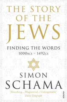 The Story of the Jews : Finding the Words (1000 BCE - 1492), Paperback Book