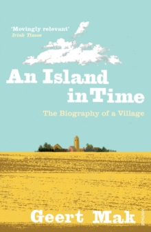 An Island in Time : The Biography of a Village, Paperback Book