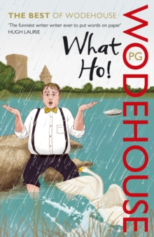 What Ho! : The Best of Wodehouse, Paperback Book