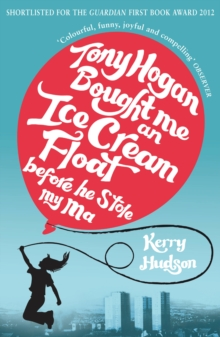 Tony Hogan Bought Me an Ice-Cream Float Before He Stole My Ma, Paperback Book