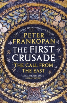 The First Crusade : The Call from the East, Paperback Book