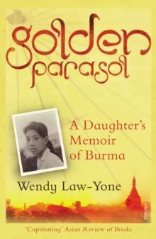 Golden Parasol : A Daughter's Memoir of Burma, Paperback Book