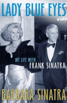 Lady Blue Eyes : My Life with Frank Sinatra, Paperback Book