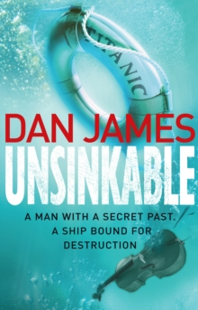 Unsinkable : A breakneck historical conspiracy thriller, Paperback Book
