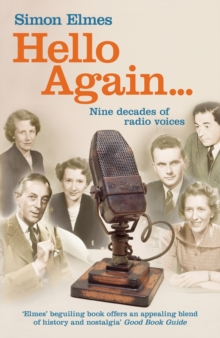 Hello Again : Nine Decades of Radio Voices, Paperback Book