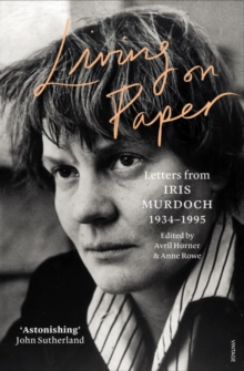 Living on Paper : Letters from Iris Murdoch 1934-1995, Paperback Book