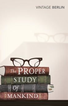 The Proper Study of Mankind : An Anthology of Essays, Paperback Book