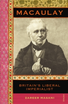 Macaulay : Britain's Liberal Imperialist, Paperback Book