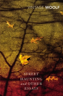 Street Haunting and Other Essays, Paperback Book