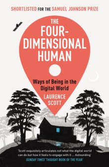 The Four-Dimensional Human : Ways of Being in the Digital World, Paperback Book