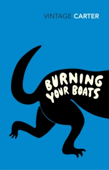Burning Your Boats : Collected Short Stories, Paperback Book