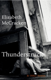 Thunderstruck & Other Stories, Paperback Book