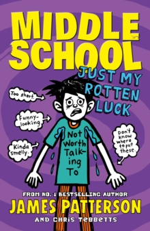 Middle School: Just My Rotten Luck : (Middle School 7), Paperback Book