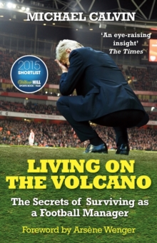 Living on the Volcano : The Secrets of Surviving as a Football Manager, Paperback Book