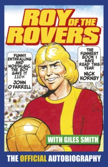 Roy of the Rovers : The Official Autobiography of Roy of the Rovers, Paperback Book