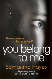 You Belong To Me : A nail-biting psychological thriller from the author of Until You're Mine, Paperback Book