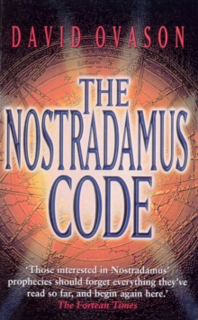 The Nostradamus Code : For the First Time the Secrets of Nostradamus Revealed in the Age of Computer Science, Paperback Book