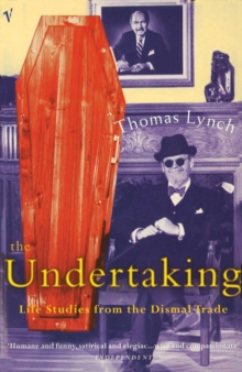 The Undertaking : Life Studies from the Dismal Trade, Paperback Book