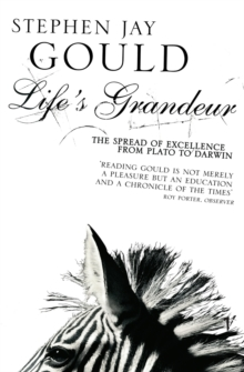 Life's Grandeur : The Spread of Excellence From Plato to Darwin, Paperback Book