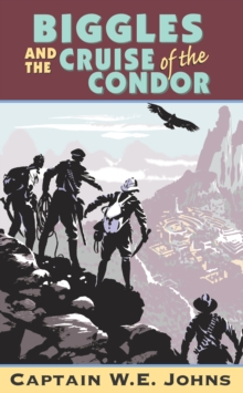 Biggles and Cruise of the Condor, Paperback Book
