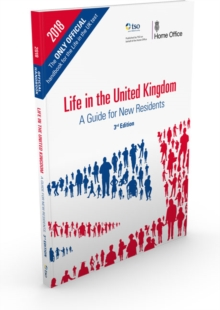 Life in the United Kingdom: Handbook : A Guide for New Residents, Paperback Book