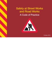 Safety at Street Works and Road Works : A Code of Practice, Spiral bound Book