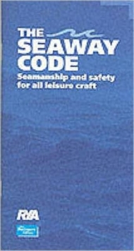 The Seaway Code : Seamanship and Safety for All Leisure Craft, Paperback Book