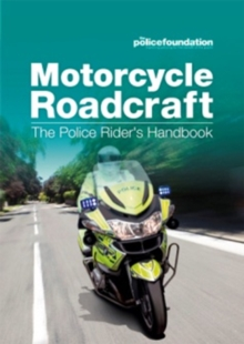 Motorcycle roadcraft : the police rider's handbook, Paperback Book